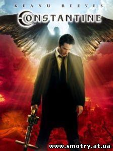 Константин: Повелитель тьмы / Constantine (2005) Кино Онлайн